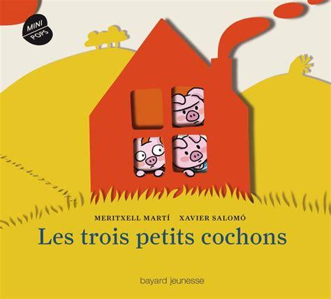 libro les petits livres les livre trois petits cochons les pop up marti meritxell bayard jeunesse mini pops