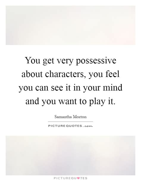 your prosperous mind discover what you really want what s holding you back and how to get new results books possessive quotes possessive sayings possessive