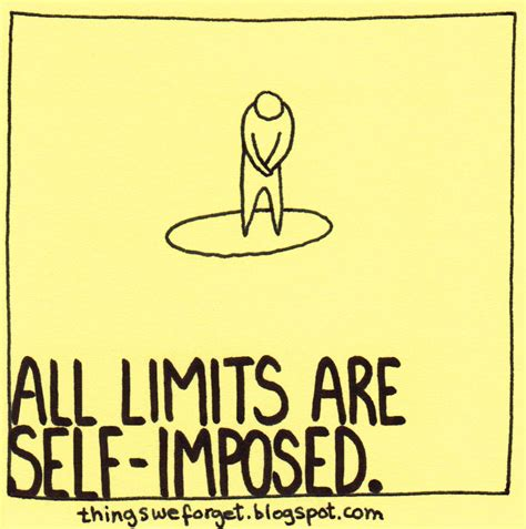 Imposed Limits by Things We Forget 1051 All Limits Are Self Imposed
