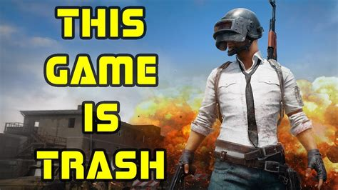 pubg is trash pubg sucks this game is trash opinion alert youtube