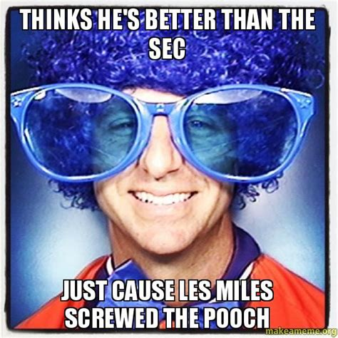 Les Miles Memes - thinks he s better than the sec just cause les miles