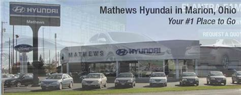 Hyundai Marion Ohio by Mathews Hyundai Marion Oh 43302 Car Dealership And
