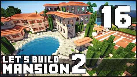 building a mansion minecraft how to make a mansion part 16 let s call
