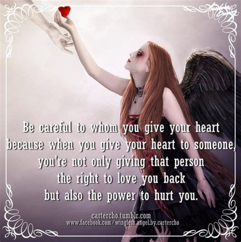 be careful to whom you give your because when you