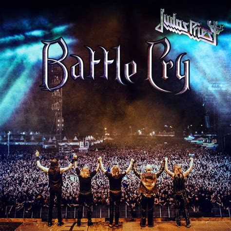 Battle Cry judas priest to unleash new live cd dvd battle