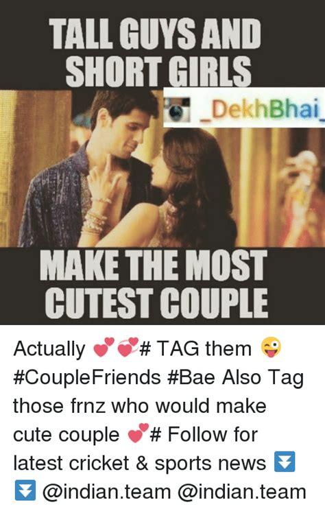 Cute Couple Meme - tall guys and short girls dekhbhai make the most cutest