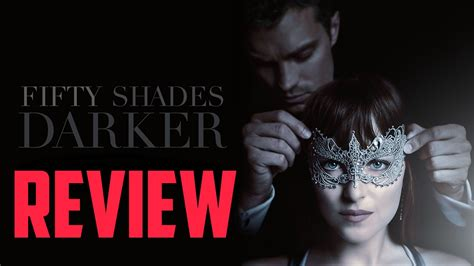 fifty shades darker film youtube fifty shades darker movie review youtube