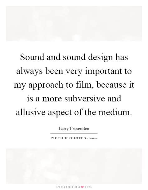 film quotes sound sound and sound design has always been very important to
