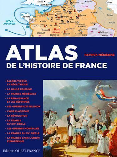 libro atlas de lhistoire de atlas de l histoire de france patrick merienne belgique loisirs