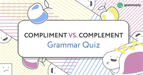 what compliments complement vs compliment grammarly