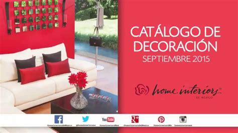 catalogo de home interiors nuevo cat 225 logo de decoraci 243 n septiembre 2015 de home interiors de m 233 xico youtube
