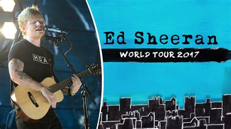 ed sheeran tour ed sheeran world tour 2017 archives daily social