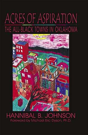 acres of aspiration: the all black towns of oklahoma