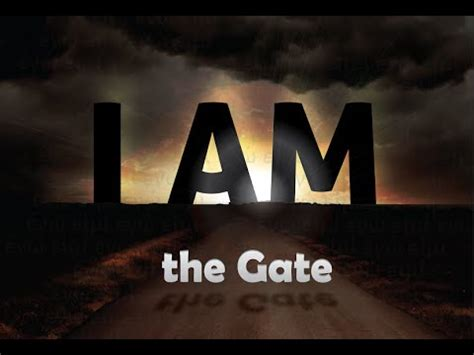 i am the i am the gate 3 08 15