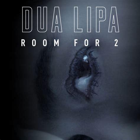 dua lipa room for 2 dua lipa room for 2