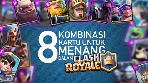 kambinasi games broklat ini tips 8 kombinasi kartu buat menang di clash royale