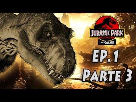 choque de titanes choque de titanes jurassic park the game episodio 1 parte 3 youtube