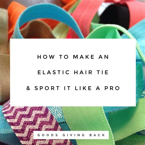 how to increase elasticity in hair how to make an elastic hair tie sport it like a pro