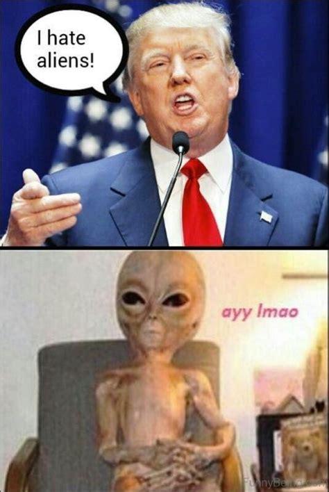 Funny Alien Meme - 80 simply funny donald trump memes
