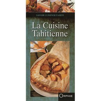 fnac livres cuisine la cuisine tahitienne reli 233 fran 231 oise lef 232 vre pascal