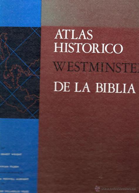 libro atlas histrico de la atlas hist 243 rico westminster de la biblia g er comprar libros de religi 243 n en todocoleccion