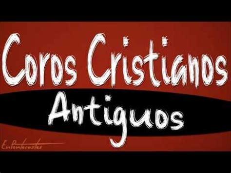 cadena de coros de marcos barrientos coros cristianos antiguos descarga gratis youtube