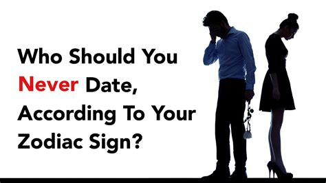 10 Signs You Are Dating The Of Your Dreams by Who Should You Never Date According To Your Zodiac Sign