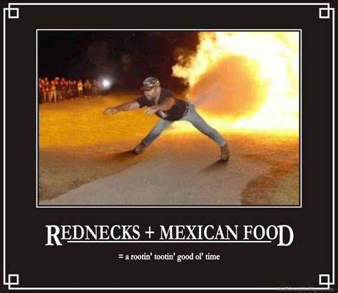 Funny Redneck Memes - rednecks mexican food by kellarn on deviantart
