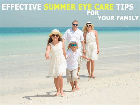 Eye Care In Summer by Effective Summer Eye Care Tips For Your Family