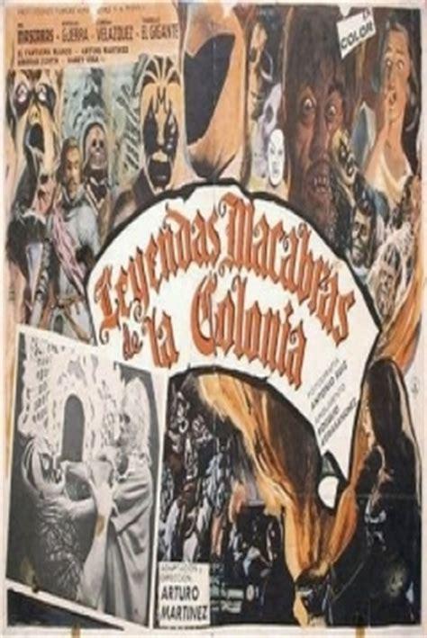 leyendas legends mil pel 237 cula leyendas macabras de la colonia 1973 leyendas macabras de la colonia macabre