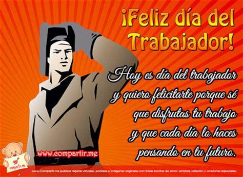 imagenes y frases x el dia del trabajador feliz dia del trabajador en la patria socialista y