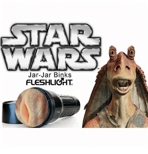 Fleshlight Meme - 25 best memes about jar jar binks fleshlight jar jar