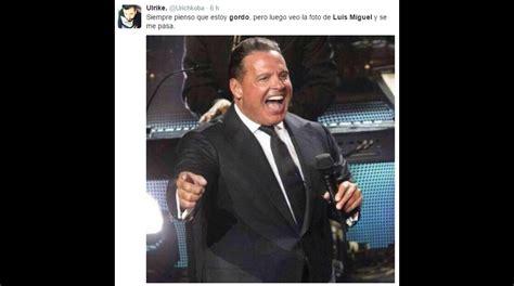 Memes Luis Miguel - memes se burlan de los kilitos de m 225 s del cantante luis miguel
