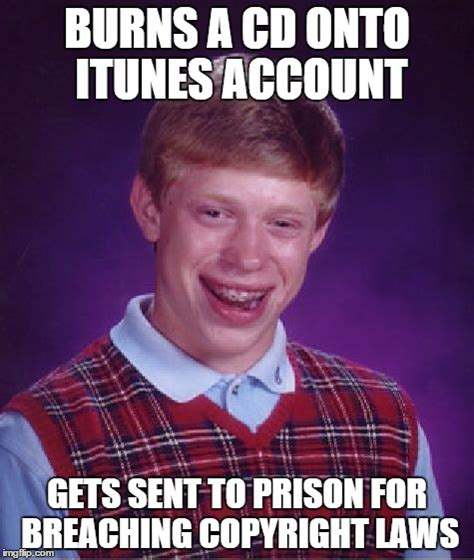Copyright Meme - when itunes is declared illegal in the uk imgflip