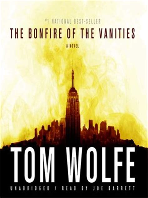 Bonfire Of The Vanities Author by The Bonfire Of The Vanities By Tom Wolfe 183 Overdrive