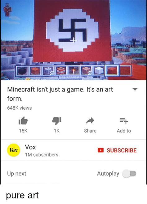 minecraft isnt   game   art form  views