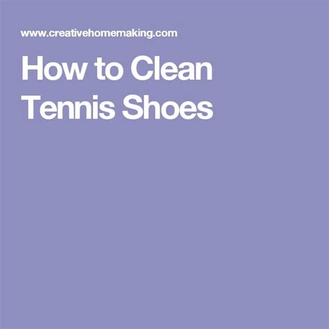 how to clean athletic shoes 15 must see clean tennis shoes pins cleaning tennis