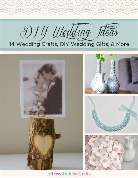 wedding crafts diy quot diy wedding ideas 14 wedding crafts diy wedding gifts
