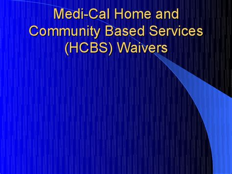 medi cal home and community based services hcbs waivers