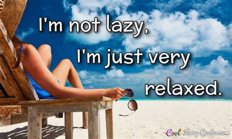 Vacation At Home i m not lazy i m just relaxed