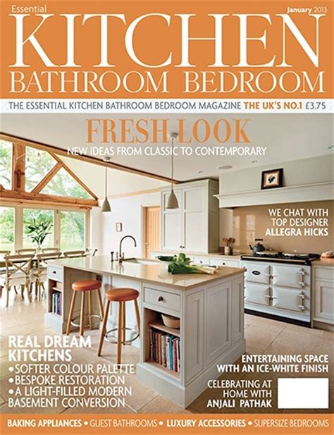 essential kitchens and bathrooms essential kitchen bathroom bedroom magazine january 2013