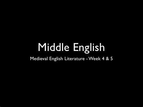 english literature the medieval period middle english medieval english lit week 4 5