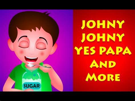 johny johny yes papa and many more videos | nursery rhymes