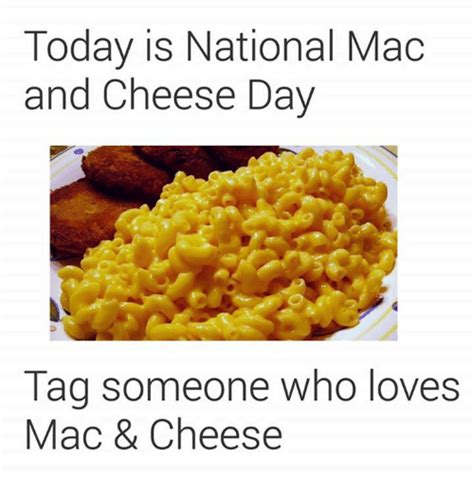 how many days until macaroni and cheese day today is national mac and cheese day tag someone who loves