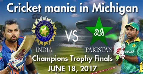 Cricket Mania Gripping India Essay by Cricket Mania In Michigan India Vs Pakistan Chions Trophy Finals Miindia