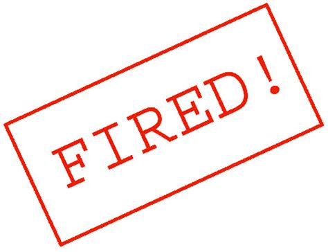 7 Reasons Why Get Fired From Their by You Re Fired
