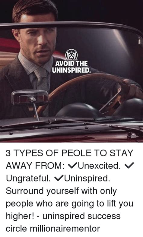 10 Types Of To Stay Away From by Avoid The Uninspired 3 Types Of Peole To Stay Away From