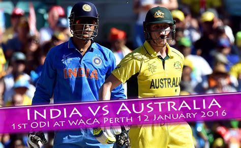 india vs australia vb series 2016 india vs australia 1st odi live