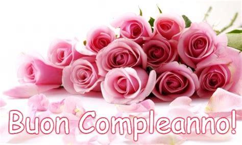 buon compleanno con i fiori immagini di buon compleanno con fiori auguri di buon