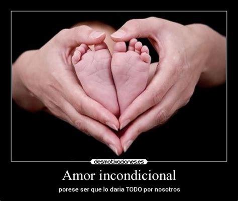 imagenes hermosas de amor incondicional amor incondicional desmotivaciones